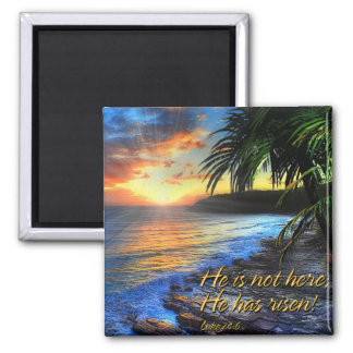 He is not here; He has risen Magnet