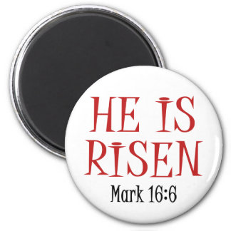 He is Risen 2 Inch Round Magnet