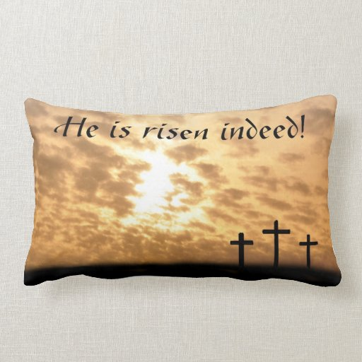 He is Risen Indeed! Pillow