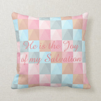 He is the Joy of My Salvation Pastel Pillow