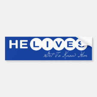 He lives Get To Know Him. He Saves Get In On This Bumper Sticker
