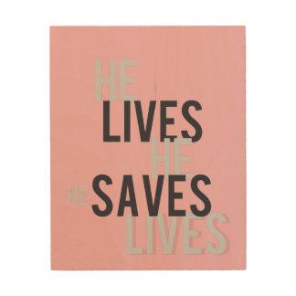 He Lives. He Saves Wood Wall Art Wood Prints
