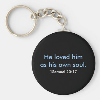 He loved him as his own soul., 1Samuel 20:17 Keychain
