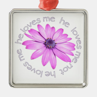 He Loves Me He Loves Me Not Metal Ornament