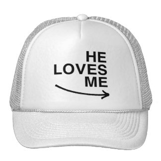 He loves me (right).png trucker hat