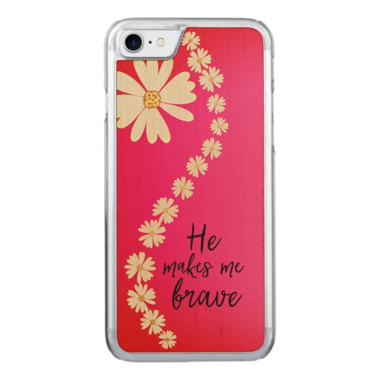 He Makes me Brave Carved iPhone 7 Case