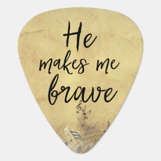 He Makes me Brave Quote Guitar Pick