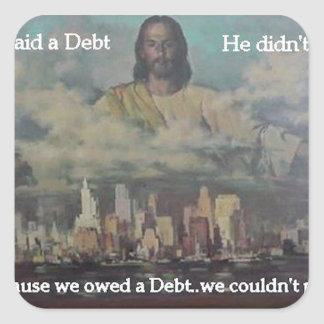 He Paid a Debt Square Sticker