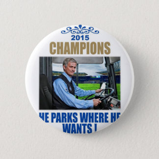 """He parks where he wants"" 2 Inch Round Button"
