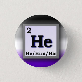 He - Periodic Table personal gender pronoun, Ace 1 Inch Round Button