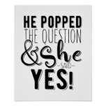 He popped the question engagement bridal shower poster