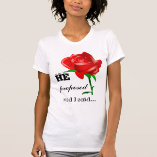He Proposed And I Said Yes Engagement Celebration T-Shirt