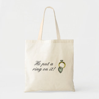 He Put A Ring On It Engagement Tote Bag