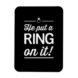 He Put a Ring on It! Vinyl Magnets