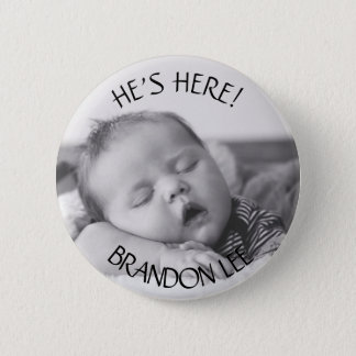 He;s Here, Custom Baby Photo & Name Button