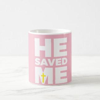 He Saved Me  Coffee Mug