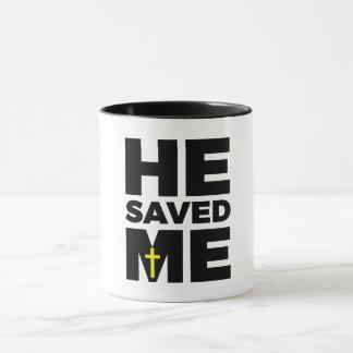 He Saved Me - Mug