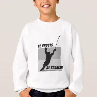 he shoots he scores hockey design sweatshirt