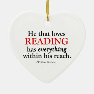 He That Loves Reading Has Everything Ceramic Ornament