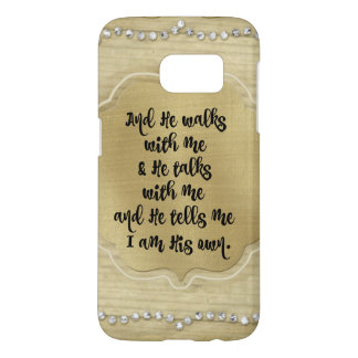 He Walks with Me Christian Quote Samsung Galaxy S7 Case
