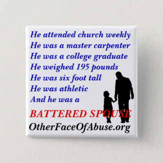 He Was A Battered Spouse Button