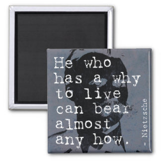He who has a reason why to live... Nietzsche Magnet