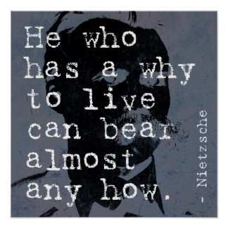 He who has a reason why to live... Nietzsche Poster