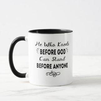He Who Kneels Before God Can Stand Before Anyone Mug