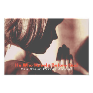 He who kneels before God, Christian poster