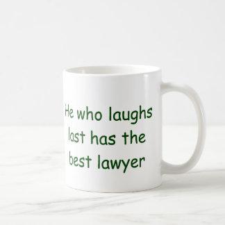 He Who Laughs Last Lawyer Mug