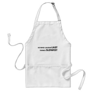He Who Laughs Last Standard Apron