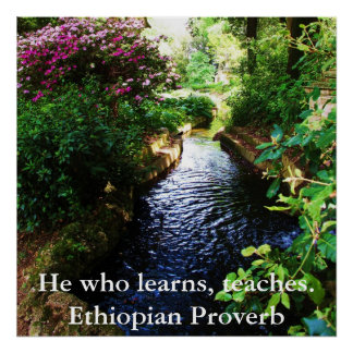 He who learns, teaches. - Ethiopian Proverb Poster