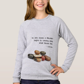 """He who moves a Mountain ..."" - Confucius Sweatshirt"