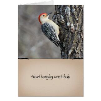 Head Banging Won't Help Card