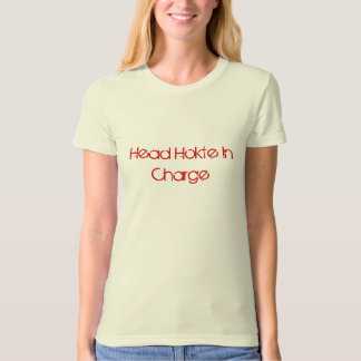 Head Hokte In Charge T-Shirt