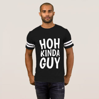 HEAD OF HOUSEHOLD HOH KINDA GUY T-shirts