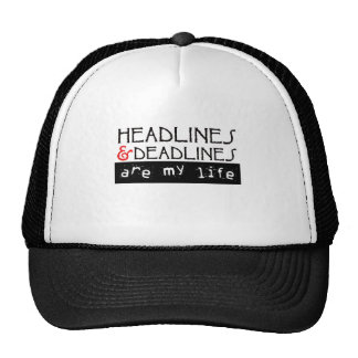 Headlines and Deadlines Are my Life Trucker Hat