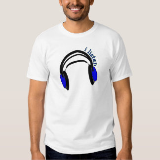 "Headphones design, ""I Listen"" Tshirts"