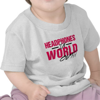 Headphones In World Out by Drippin Swag T Shirt