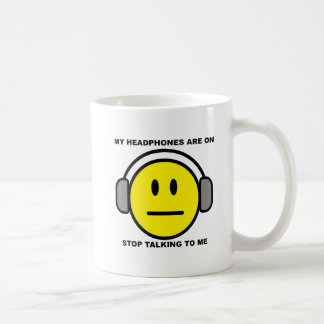 Headphones Stop Talking Funny Mug