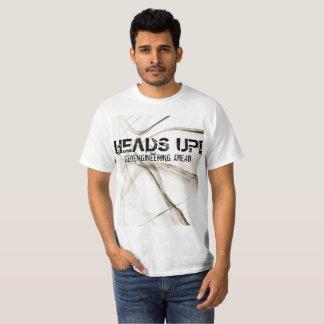 HEADS UP!  GEOENGINEERING AHEAD T-Shirt
