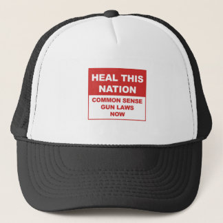 Heal This Nation - Common Sense Gun Laws Now! Trucker Hat