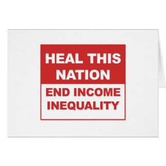 Heal This Nation - End Income Inequality Card