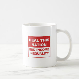 Heal This Nation - End Income Inequality Coffee Mug