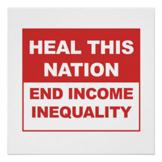 Heal This Nation - End Income Inequality Poster