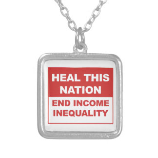 Heal This Nation - End Income Inequality Silver Plated Necklace