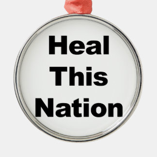 Heal This Nation Metal Ornament