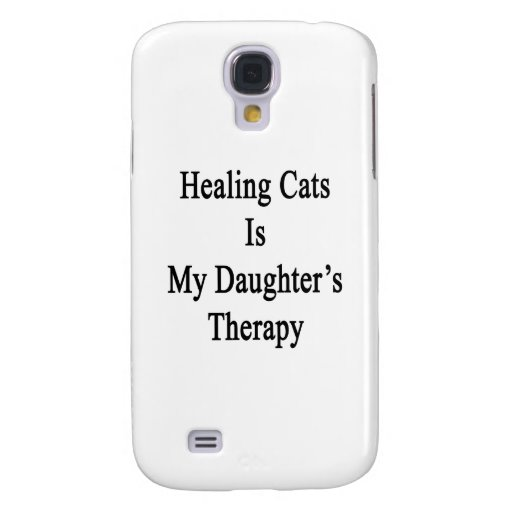 Healing Cats Is My Daughter's Therapy Galaxy S4 Cases