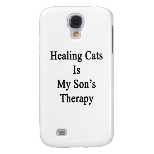 Healing Cats Is My Son's Therapy Samsung Galaxy S4 Covers