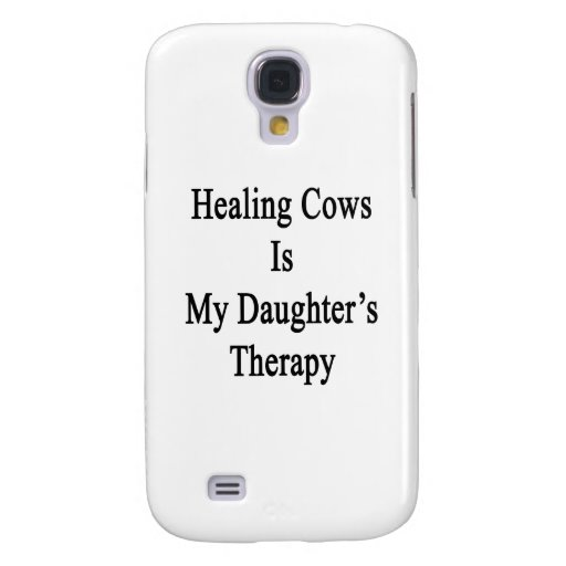 Healing Cows Is My Daughter's Therapy Samsung Galaxy S4 Covers